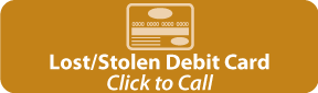 Lost or Stolen Debit Card - Click to Call